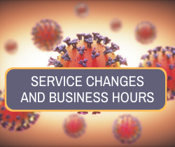 SERVICE CHANGES AND BUSINESS HOURS_250x210