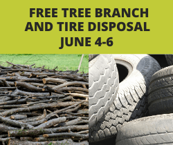 Tree Branch and Tire Disposal June 4-6_250x210